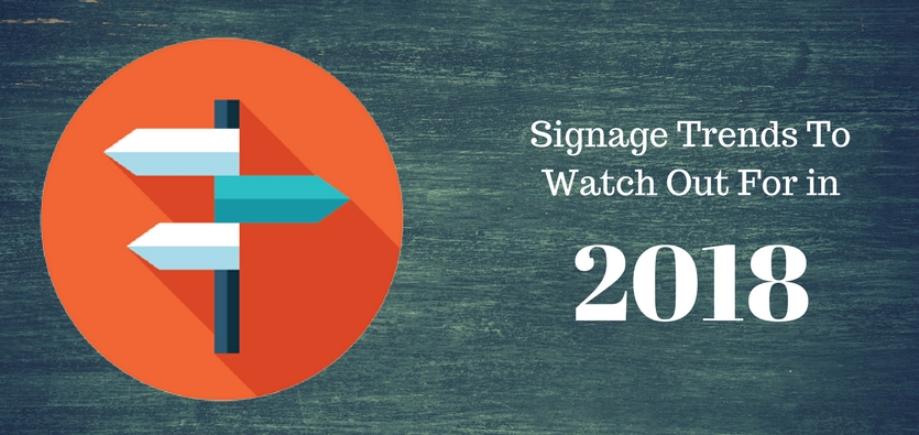Signage Trends To Watch Out For In 2018